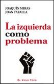 """""""Una vez más, la izquierda como problema"""" - texto de  Joaquín Miras y Joan Tafalla - publicado en marzo de 2013 en Marxismo crítico - en los mensajes: entrevista a los autores del texto 7c788-miraaaaaaaaaaaaa"""